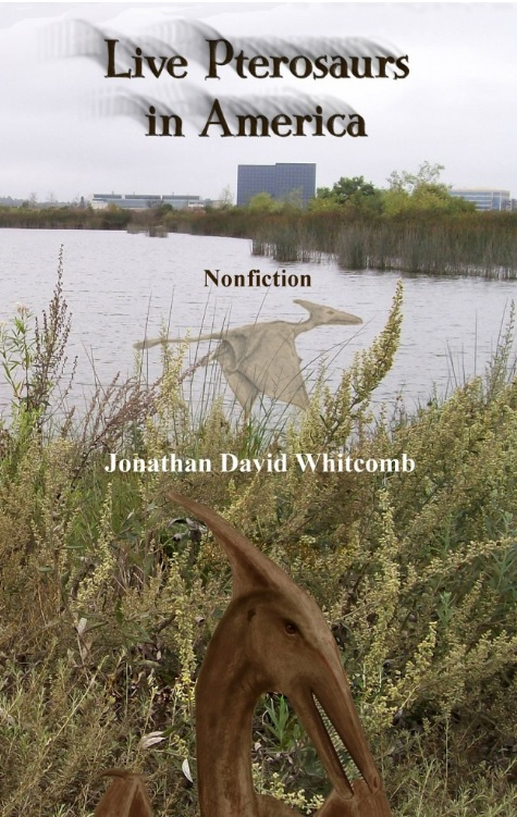 "third edition of the nonfiction book ""Live Pterosaurs in America"""