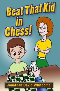 """Beat That Kid in Chess"" by Jonathan Whitcomb"